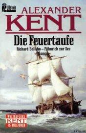 Die Feuertaufe: Richard Bolitho - Fahnrich zur See
