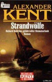 Strandwolfe: Richard Bolithos gefahrvoller Heimaturlaub