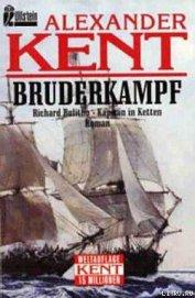 Bruderkampf: Richard Bolitho, Kapitan in Ketten