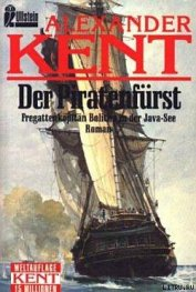 Der Piratenfurst: Fregattenkapitan Bolitho in der Java-See