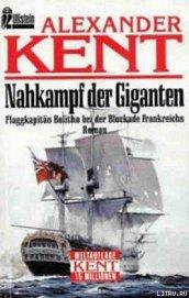 Nahkampf der Giganten: Flaggkapitan Bolitho bei der Blockade Frankreichs