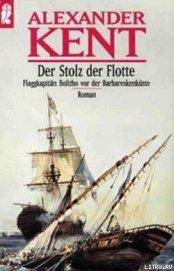 Der Stolz der Flotte: Flaggkapitan Bolitho vor der Barbareskenkuste