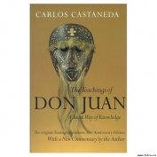 Учения дона Хуана: Знание индейцев Яки - Кастанеда Карлос