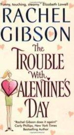 Неприятности в Валентинов день - Гибсон Рэйчел