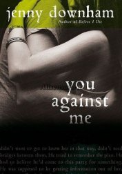 Ты против меня (You Against Me) - Даунхэм Дженни