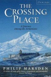 Перекресток: путешествие среди армян - Марсден Филип