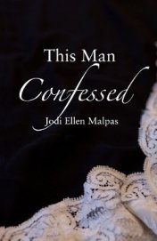 This Man Confessed - Malpas Jodi Ellen