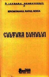 Книга Cultura Duhului - Автор Архимандрит (Нойка) Рафаил