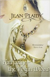 Katharine, The Virgin Widow - Plaidy Jean