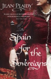 Spain for the Sovereigns - Plaidy Jean