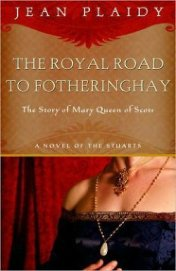 Royal Road to Fotheringhay - Plaidy Jean