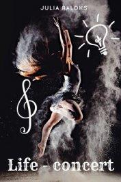 Жизнь - концерт (СИ) - Ралокс Юлия