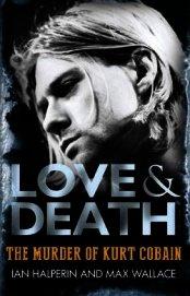 Любовь и Смерть. Убийство Курта Кобэйна (ЛП)
