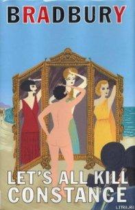 Let's All Kill Constance - Bradbury Ray Douglas