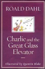 Charlie and the Great Glass Elevator - Dahl Roald