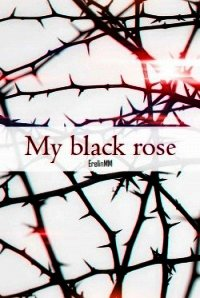 "My black rose (СИ) - ""ErelinMM"""