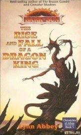 Книга Взлет и падение короля-дракона - Автор Абби Линн